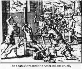 Spanish treated Amerindians cruelly